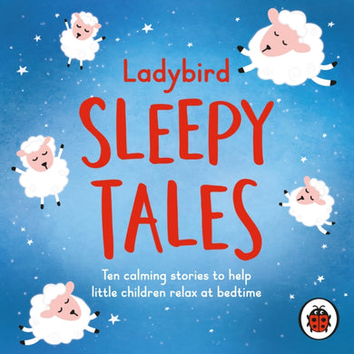 Ladybird Sleepy Tales : Ten calming stories to help little children relax at bedtime-9780241424346