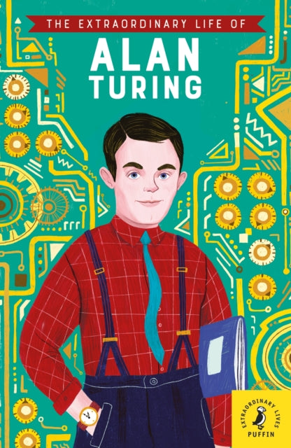 The Extraordinary Life of Alan Turing-9780241434017