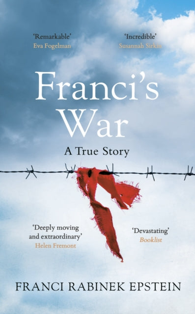 Franci's War : The incredible true story of one woman's survival of the Holocaust-9780241441046
