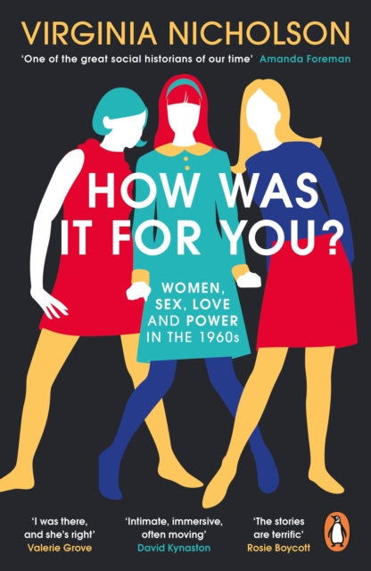 How Was It For You? : Women, Sex, Love and Power in the 1960s-9780241975183