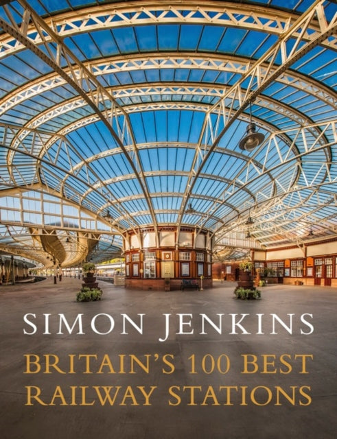 Britain's 100 Best Railway Stations-9780241978986