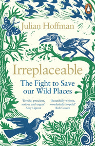 Irreplaceable : The fight to save our wild places-9780241979495
