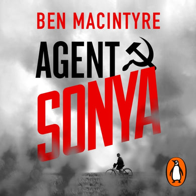 Agent Sonya : Lover, Mother, Soldier, Spy-9780241988909