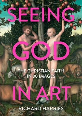 Seeing God in Art: The Christian Faith in 30 Masterpieces-9780281083824