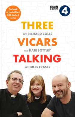 Three Vicars Talking : The Book of the Brilliant BBC Radio 4 Series-9780281084685