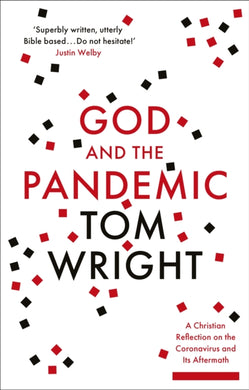 God and the Pandemic : A Christian Reflection on the Coronavirus and its Aftermath-9780281085118