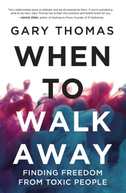 When to Walk Away : Finding Freedom from Toxic People-9780310346814