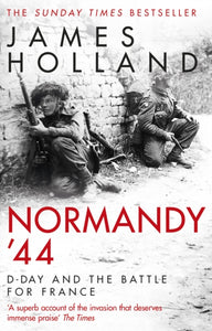 Normandy '44 : D-Day and the Battle for France-9780552176118