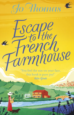 Escape to the French Farmhouse : The most refreshing, feel-good story of the summer-9780552176842