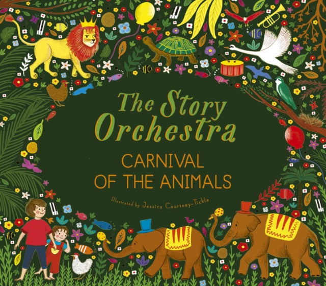 The Story Orchestra: Carnival of the Animals : Press the note to hear Saint-Saens' music-9780711249523