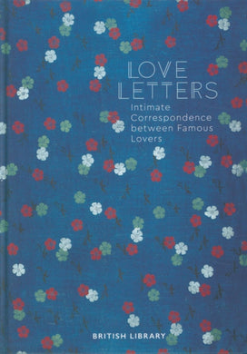 Love Letters : Intimate Correspondence Between Famous Lovers-9780712353519