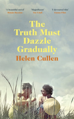 The Truth Must Dazzle Gradually : A beautiful and poignant Irish love story-9780718189204