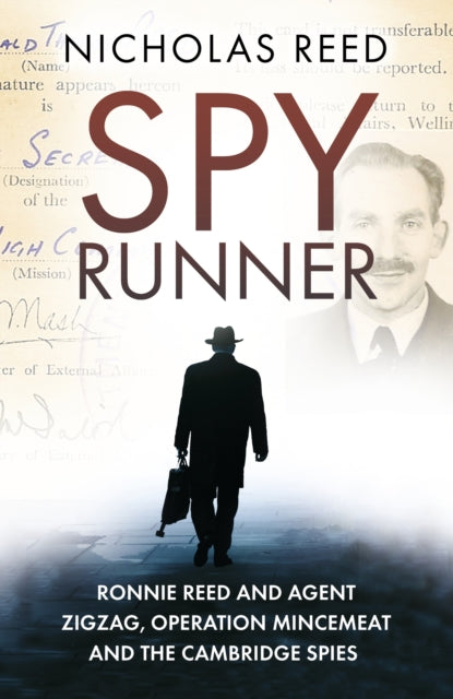 Spy Runner : Ronnie Reed and Agent Zigzag, Operation Mincemeat and the Cambridge Spies-9780750992640