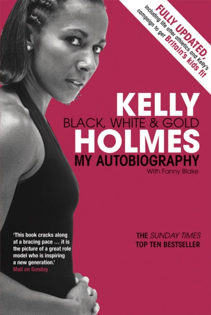 Kelly Holmes : Black, White & Gold - My Autobiography-9780753513170