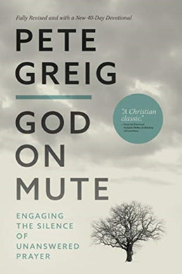 God On Mute : Engaging the Silence of Unanswered Prayer-9780830780716