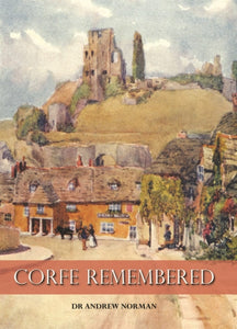 Corfe Remembered-9780857043023