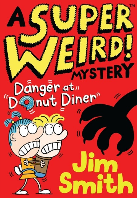 A Super Weird! Mystery: Danger at Donut Diner-9781405295451