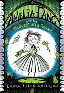 Amelia Fang and the Trouble with Toads: 7