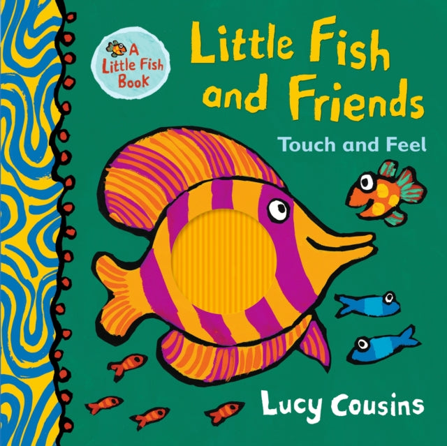 Little Fish and Friends: Touch and Feel-9781406385946