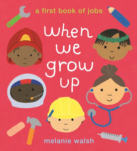 When We Grow Up: A First Book of Jobs-9781406387810