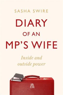 Diary of an MP's Wife : Inside and Outside Power-9781408713419