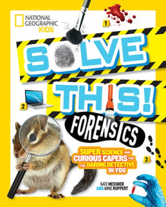 Forensics : Super Science and Curious Capers for the Daring Detective in You-9781426337444