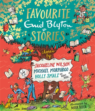 Favourite Enid Blyton Stories : chosen by Jacqueline Wilson, Michael Morpurgo, Holly Smale and many more...-9781444934540