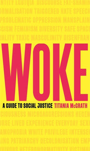 Woke : A Guide to Social Justice-9781472130846