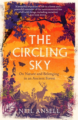 The Circling Sky : On Nature and Belonging in an Ancient Forest-9781472272362