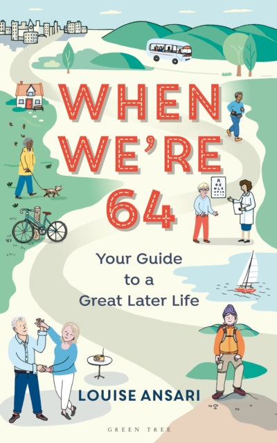 When We're 64 : Your Guide to a Great Later Life-9781472960689