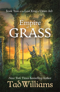 Empire of Grass : Book Two of The Last King of Osten Ard-9781473603271