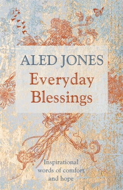 Everyday Blessings : Inspirational words of comfort and hope-9781473682740