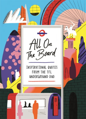 All On The Board : Inspirational quotes from the TFL underground duo-9781473691247