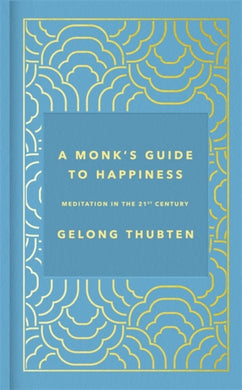 A Monk's Guide to Happiness : Meditation in the 21st century-9781473696679