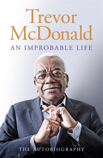 An Improbable Life : The Autobiography-9781474614771