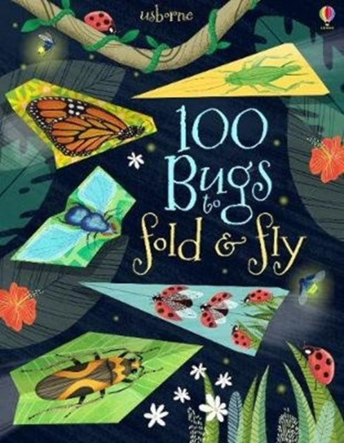 100 Bugs to Fold and Fly-9781474941723
