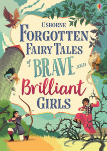 Forgotten Fairy Tales of Brave and Brilliant Girls-9781474966429