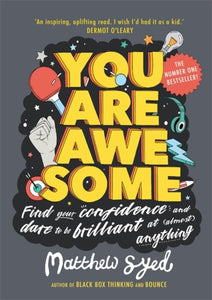 You Are Awesome : Find Your Confidence and Dare to be Brilliant at (Almost) Anything-9781526361158