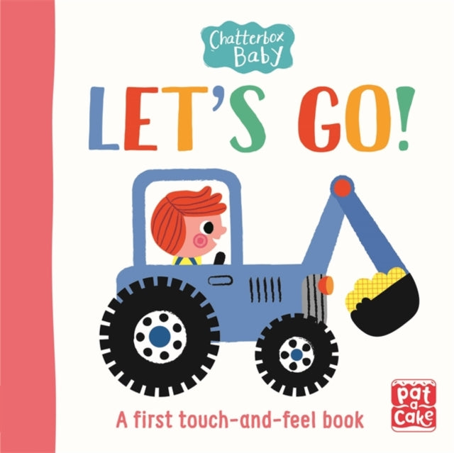 Chatterbox Baby: Let's Go! : A touch-and-feel board book to share-9781526381729