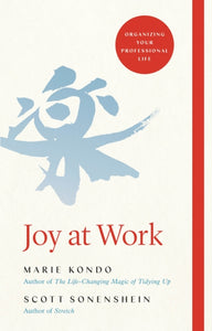 Joy at Work : Organizing Your Professional Life-9781529005370