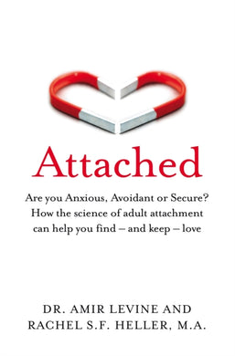 Attached : Are you Anxious, Avoidant or Secure? How the science of adult attachment can help you find - and keep - love-9781529032178