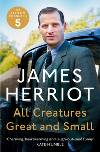 All Creatures Great and Small : The Classic Memoirs of a Yorkshire Country Vet-9781529042061