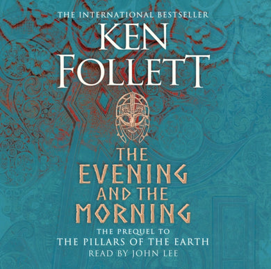 The Evening and the Morning : The Prequel to The Pillars of the Earth, A Kingsbridge Novel-9781529048148