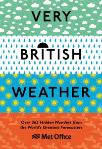 Very British Weather : Over 365 Hidden Wonders from the World's Greatest Forecasters-9781529107616
