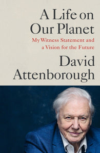 A Life on Our Planet : My Witness Statement and A Vision for the Future-9781529108279