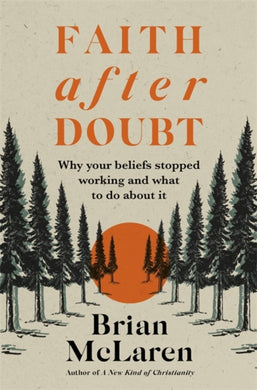 Faith after Doubt : Why Your Beliefs Stopped Working and What to Do About It-9781529384451
