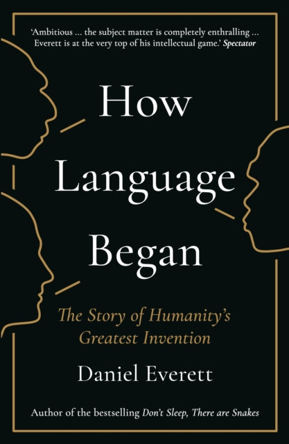 How Language Began : The Story of Humanity's Greatest Invention-9781781253939