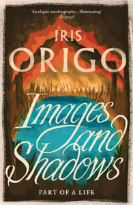 Images and Shadows : Part of a Life-9781782272663