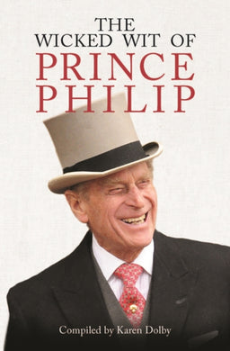 The Wicked Wit of Prince Philip-9781782438823