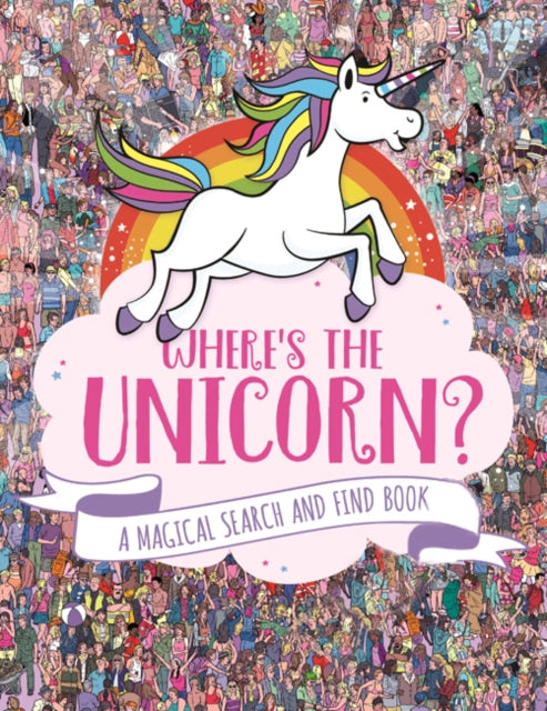 Where's the Unicorn? : A Magical Search-and-Find Book-9781782439073